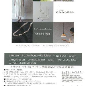 "artte:senn 3rd Anniversary Exhibition. ""Un Doe Trois"""